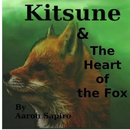 Kitsune & the Heart of the Fox audiobook cover art