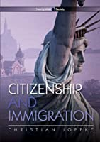 Citizenship and Immigration (Immigration and Society)