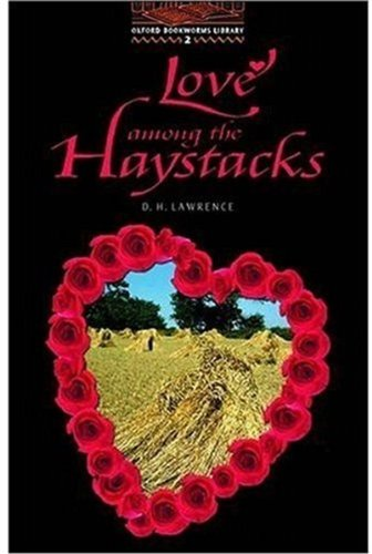 Love Among the Haystacks: Level Two (Oxford Bookworms)