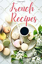 French Recipes | Blank Recipe book for collecting French Recipes: Paris kitchen made easy for beginners
