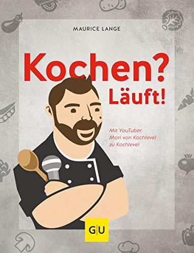 Kochen? Läuft!: Mit YouTuber Mori von Kochlevel zu Kochlevel (GU Autoren-Kochbücher)