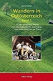 Wandern in Ostösterreich, Band 2: 72 der schönsten Touren vom Neusiedlersee bis zum Kamp, vom Weinviertel bis zur Traun