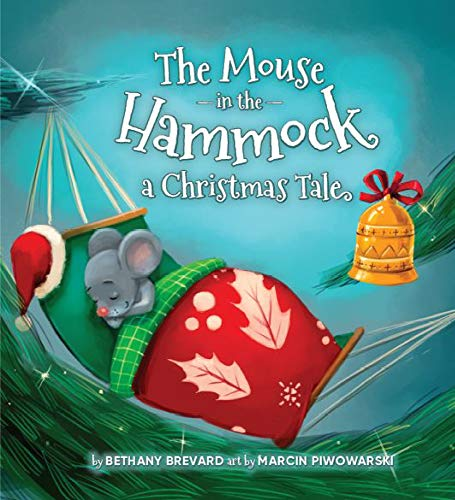 The Mouse in the Hammock, a Christmas Tale: A book about Small Acts of Kindness (English Edition)
