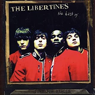 Time for Heroes: The Best of the Libertines by LIBERTINES (2007-12-04)