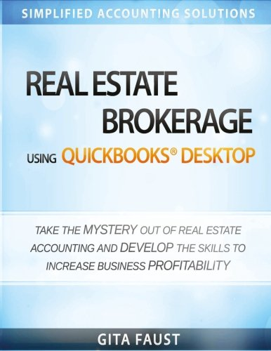Download Real Estate Brokerage Using QuickBooks Desktop: Simplified Accounting Solutions 