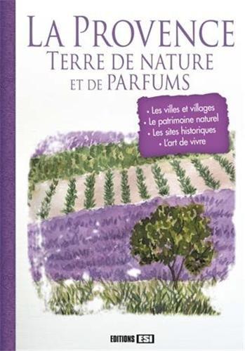 La Provence, terre de nature et de parfums
