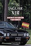 JAGUAR XJR: REGISTRO DE RESTAURACIÓN Y MANTENIMIENTO (Ediciones en español)
