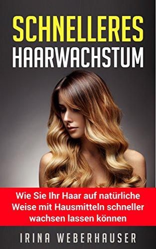 schnelleres Haarwachstum: Wie Sie Ihr Haar auf natürliche Weise mit Hausmitteln schneller wachsen lassen können.