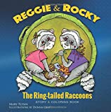 Reggie & Rocky, The Ring-tailed Raccoons: Story & Coloring Book