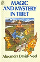Magic and Mystery in Tibet (Mandala Books)