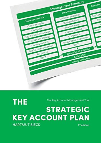 The Strategic Key Account Plan: The Key Account Management Tool! Customer Analysis + Business Analysis = Account Strategy