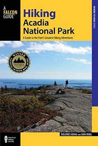 Hiking Acadia National Park: A Guide To The Park\'s Greatest Hiking Adventures (Where to Hike)