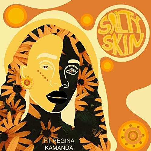 Salty Skin (feat. Regina Kamanda)