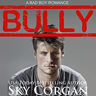 Bully                   By:                                                                                                                                 Sky Corgan                               Narrated by:                                                                                                                                 Ainslie Caswell                      Length: 5 hrs and 18 mins     66 ratings     Overall 4.1