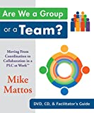 Are We a Group or a Team? Moving From Coordination to Collaboration in a PLC at Work(TM)