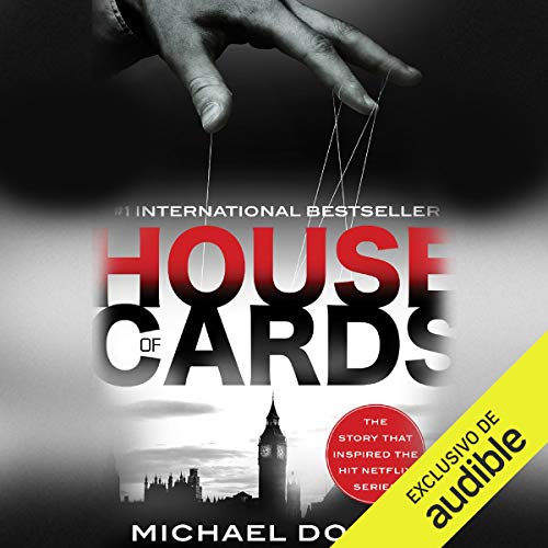 House of Cards [Spanish Edition]                   By:                                                                                                                                 Michael Dobbs                               Narrated by:                                                                                                                                 Juan M. Valdivieso                      Length: 12 hrs and 7 mins     22 ratings     Overall 4.5