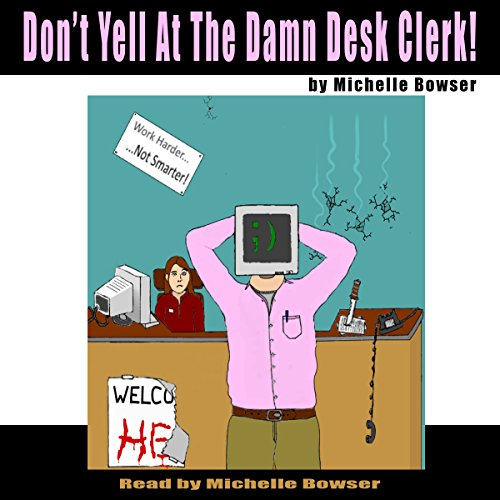 Don't Yell at the Damn Desk Clerk! audiobook cover art