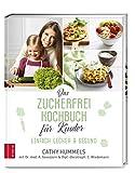 Das Zuckerfrei-Kochbuch für Kinder: Einfach lecker & gesund
