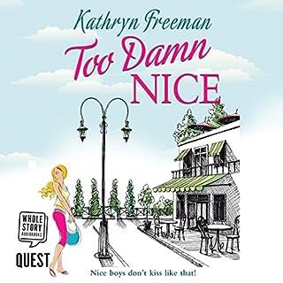 Too Damn Nice                   Autor:                                                                                                                                 Kathryn Freeeman                               Sprecher:                                                                                                                                 Penny Andrews                      Spieldauer: 7 Std. und 53 Min.     Noch nicht bewertet     Gesamt 0,0