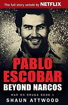 Pablo Escobar  Beyond Narcos  War on Drugs