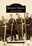 Midwest Skiing: A Glance Back (Images of America: Michigan)