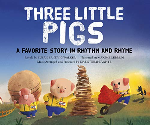 The Three Little Pigs: A Favorite Story in Rhythm and Rhyme (Fairy Tale Tunes)