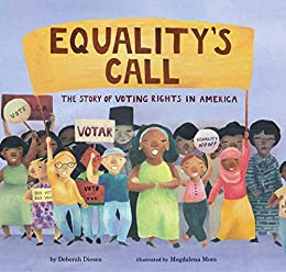 Equality's Call: The Story of Voting Rights in America by [Deborah Diesen, Magdalena Mora]