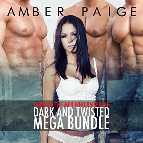 Taken by the Men Who Raised Me: Dark and Twisted Mega Bundle                   By:                                                                                                                                 Amber Paige                               Narrated by:                                                                                                                                 Amber Paige                      Length: 2 hrs and 16 mins     Not rated yet     Overall 0.0