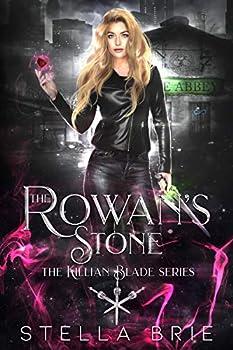 The Rowan s Stone  An Urban Fantasy Reverse Harem Romance  The Killian Blade Series Book 2