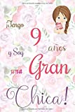 ¡Tengo 9 años y Soy una Gran Chica!: Cuaderno de notas con flores para las chicas. Regalo de cumpleaños para niñas de 9 años para escribir y dibujar con una portada de un dicho positivo inspirador