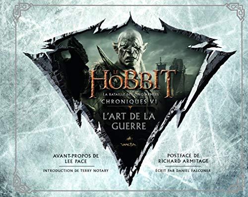 Le Hobbit : la Bataille des Cinq Armées. Chroniques VI - L'Art de la guerre