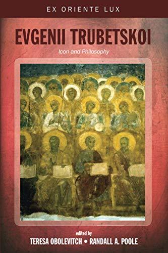 Evgenii Trubetskoi: Icon and Philosophy (Ex Oriente Lux, Band 4)