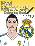 Real Madrid C.F. Colouring Book 2017/ 2018: The Unofficial Real Madrid Club de Fútbol Colouring...