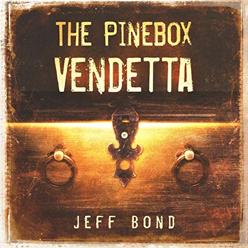 The Pinebox Vendetta Audiobook By Jeff Bond cover art