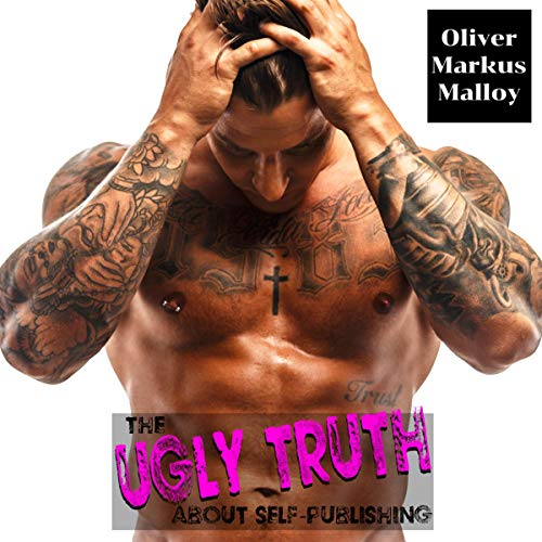 The Ugly Truth About Self-Publishing: Not Another Cookie-Cutter Contemporary Romance cover art