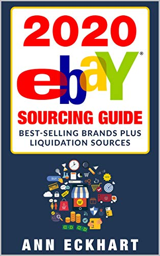 Amazon Com 2020 Ebay Sourcing Guide What To Sell In The Major Categories Plus Liquidation Sources Ebook Eckhart Ann Kindle Store
