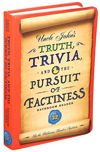 Compare Textbook Prices for Uncle John's Truth, Trivia, and the Pursuit of Factiness Bathroom Reader 32 Uncle John's Bathroom Reader Annual  ISBN 9781684129843 by Bathroom Readers' Institute