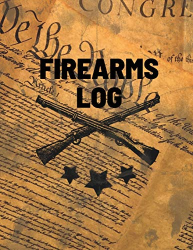 Firearms Log Book: Gun And Ammunition Inventory Record Book, Acquisition And Deposition Information, Gun Collector Gift