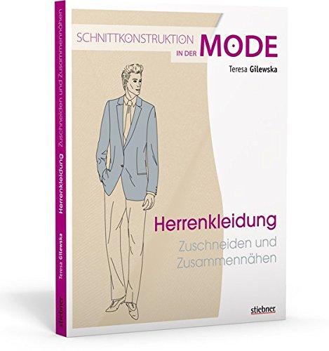 Schnittkonstruktion in der Mode: Herrenkleidung: Zuschneiden und Zusammennähen