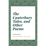 The Canterbury Tales, and Other Poems (English Edition)