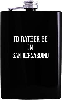 I'd Rather Be In SAN BERNARDINO - 8oz Hip Alcohol Drinking Flask, Black