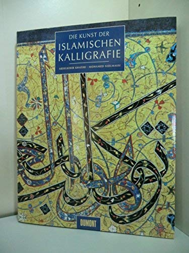 Die Kunst der islamischen Kalligrafie