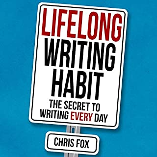 Lifelong Writing Habit: The Secret to Writing Every Day audiobook cover art