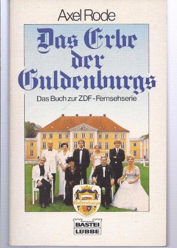 Das Erbe der Guldenburgs I. Das Buch zur ZDF- Fernsehserie.