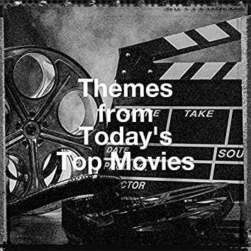 Themes from Today's Top Movies