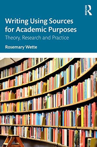 Writing Using Sources for Academic Purposes: Theory, Research and Practice (English Edition)
