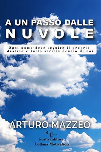 A un passo dalle Nuvole: Ogni uomo deve seguire il proprio destino è tutto scritto dentro di noi (Motivation)