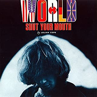 World Shut Your Mouth by JULIAN COPE (2015-07-29)