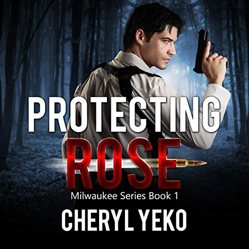 Protecting Rose Audiobook By Cheryl Yeko cover art