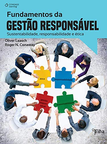 Fundamentos da gestão responsável: Sustentabilidade, responsabilidade e ética